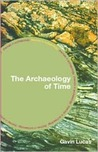 The Archaeology of Time (Themes in Archaeology Series)
