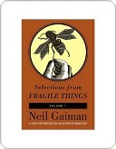 Selections from Fragile Things, Volume One by Neil Gaiman