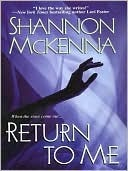 Return To Me by Shannon McKenna