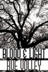 Blood and Light by Rue Volley