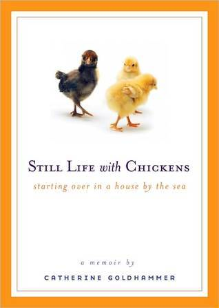 Still Life With Chickens by Catherine Goldhammer