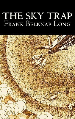 Read The Sky Trap by Frank Belknap Long PDF