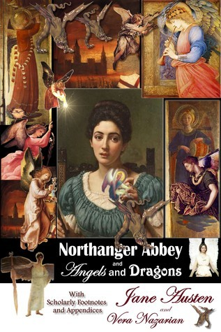 Northanger Abbey and Angels and Dragons by Vera Nazarian