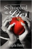 Schooled in Lies by Angela Henry