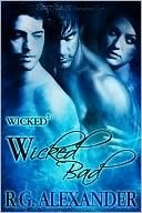 Wicked Bad by R.G. Alexander