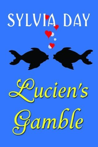 Lucien's Gamble by Sylvia Day