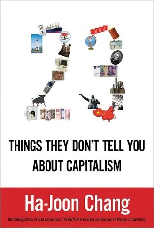 Twenty-Three Things They Don't Tell You about Capitalism by Ha-Joon Chang