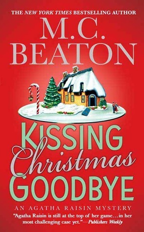 Kissing Christmas Goodbye by M.C. Beaton