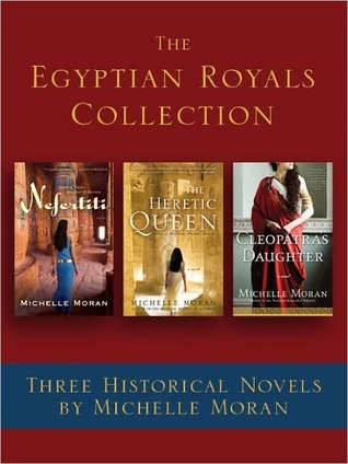 The Egyptian Royals Collection by Michelle Moran