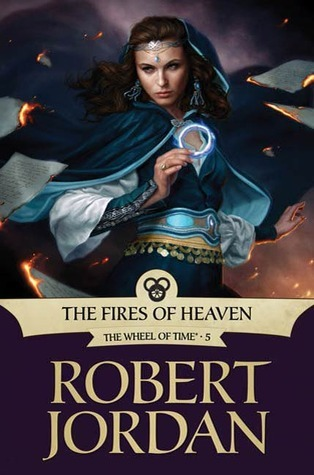 Goodreads | The Fires of Heaven (Wheel of Time, #5)