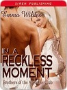 In a Reckless Moment (Brothers of the Absinthe Club, #4)