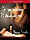 Compromising Situations (Reformed Rakes, #2)