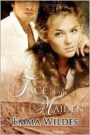 Face of the Maiden by Emma Wildes