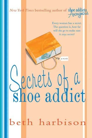 Secrets of a Shoe Addict by Beth Harbison