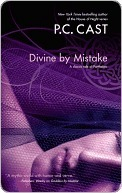 Divine By Mistake by P.C. Cast