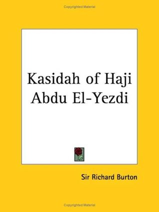 Kasidah of Haji Abdu El-Yezdi by Richard Francis Burton