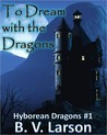 To Dream with the Dragons (Hyborean Dragons, #1)