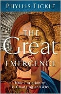 The Great Emergence: How Christianity Is Changing and Why (emersion: Emergent Village resources for communities of faith)