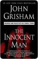 Read The Innocent Man: Murder and Injustice in a Small Town by John Grisham PDF