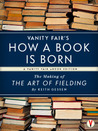 Vanity Fair's How a Book is Born: The Making of The Art of Fielding