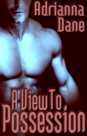 A View to Possession by Adrianna Dane