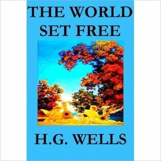 The World Set Free by H.G. Wells