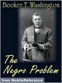 The Negro Problem by Booker T. Washington