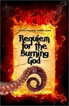 Requiem for the Burning God