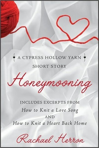 Honeymooning: A Cypress Hollow Yarn Short Story with Bonus Material
