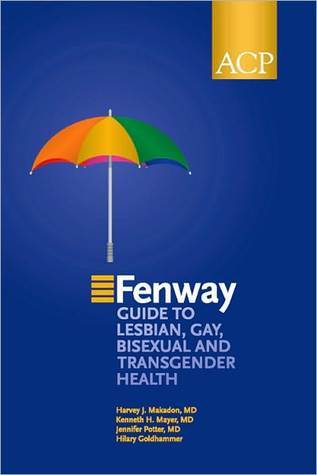 The Fenway Guide to Lesbian, Gay, Bisexual and Transgender Health