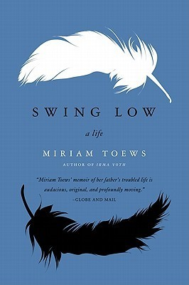 Swing Low by Miriam Toews