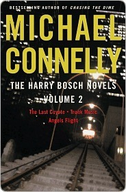 Read The Harry Bosch Novels, Volume 2: The Last Coyote / Trunk Music / Angels Flight (Harry Bosch #4-6) by Michael Connelly PDF