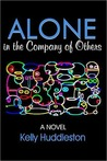 Alone in the Company of Others: A Novel