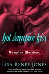 Hot Vampire Kiss (Vampire Wardens, #1)