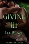 Giving Up (Truth or Dare #3)