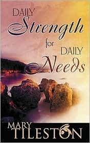 Daily Strength for Daily Needs by Mary W. Tileston