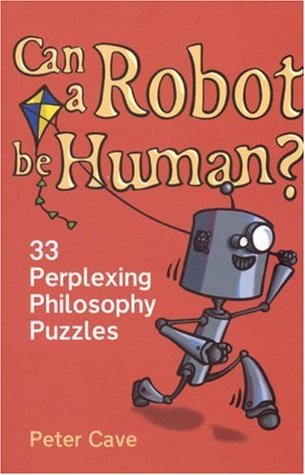 Can a Robot be Human? by Peter Leslie Cave