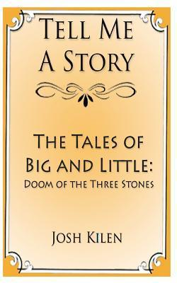 The Tales of Big and Little by Josh Kilen