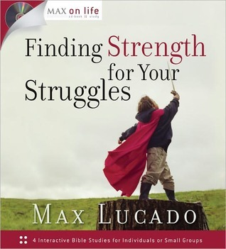 Finding Strength for Your Struggles  (Max on Life)