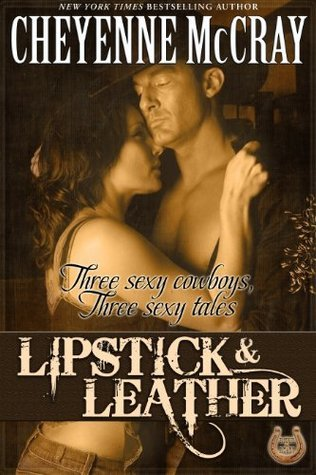 Lipstick and Leather: Three Sexy Cowboys, Three Sexy Tales (Rough and Ready #1)