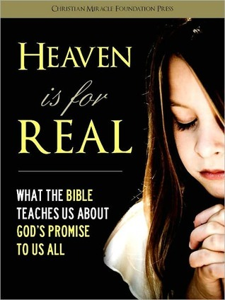 Heaven is for Real: What The Bible Teaches Us About God's Promise to Us All