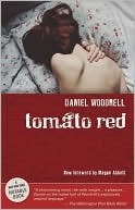 Download for free Tomato Red by Daniel Woodrell, Megan Abbott PDB
