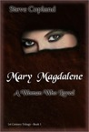 Mary Magdalene: A Woman Who Loved