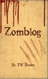 Zomblog by TW Brown
