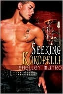 Seeking Kokopelli by Shelley Munro