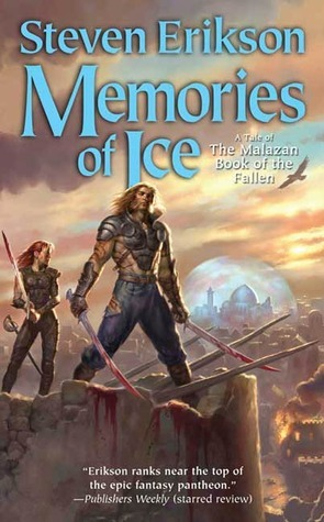 Read online Memories of Ice (The Malazan Book of the Fallen #3) PDF by Steven Erikson