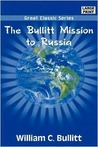 The Bullitt Mission to Russia (Russian Studies)