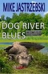 Dog River Blues