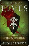 Blood of Elves (The Witcher, #1)