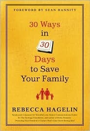 30 Ways in 30 Days to Save Your Family by Rebecca Hagelin